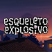 Esqueleto Explosivo