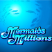 Mermaids Millions
